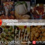 Wajib Dicoba 5 Kuliner Malang Yang Hyperbeast